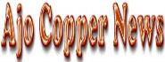 Ajo Copper News