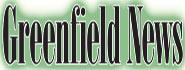 Greenfield News