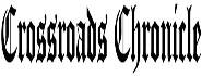 Crossroads Chronicle