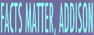 Facts Matter Addison