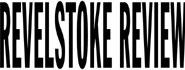 Revelstoke Times Review